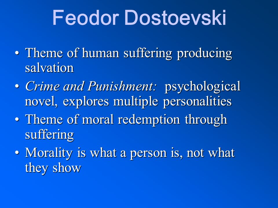 Feodor Dostoevski Theme of human suffering producing salvation