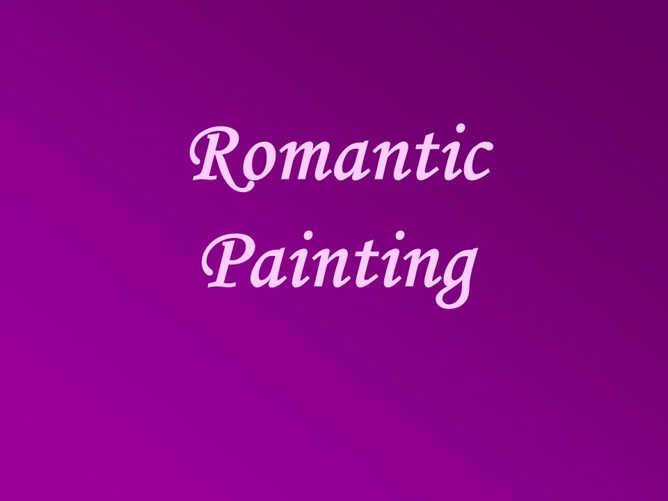 Romantic Painting
