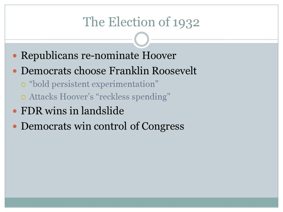 The Election of 1932 Republicans re-nominate Hoover