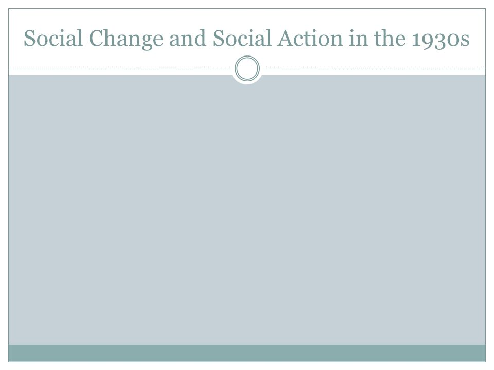 Social Change and Social Action in the 1930s