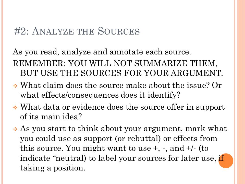 #2: Analyze the Sources As you read, analyze and annotate each source.