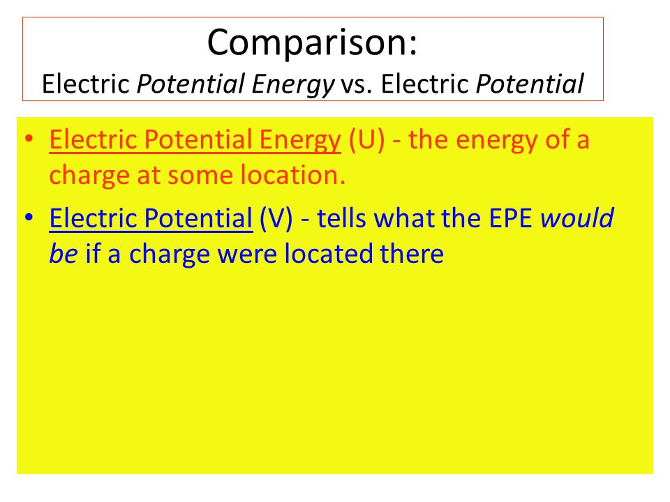 Comparison: Electric Potential Energy vs. Electric Potential