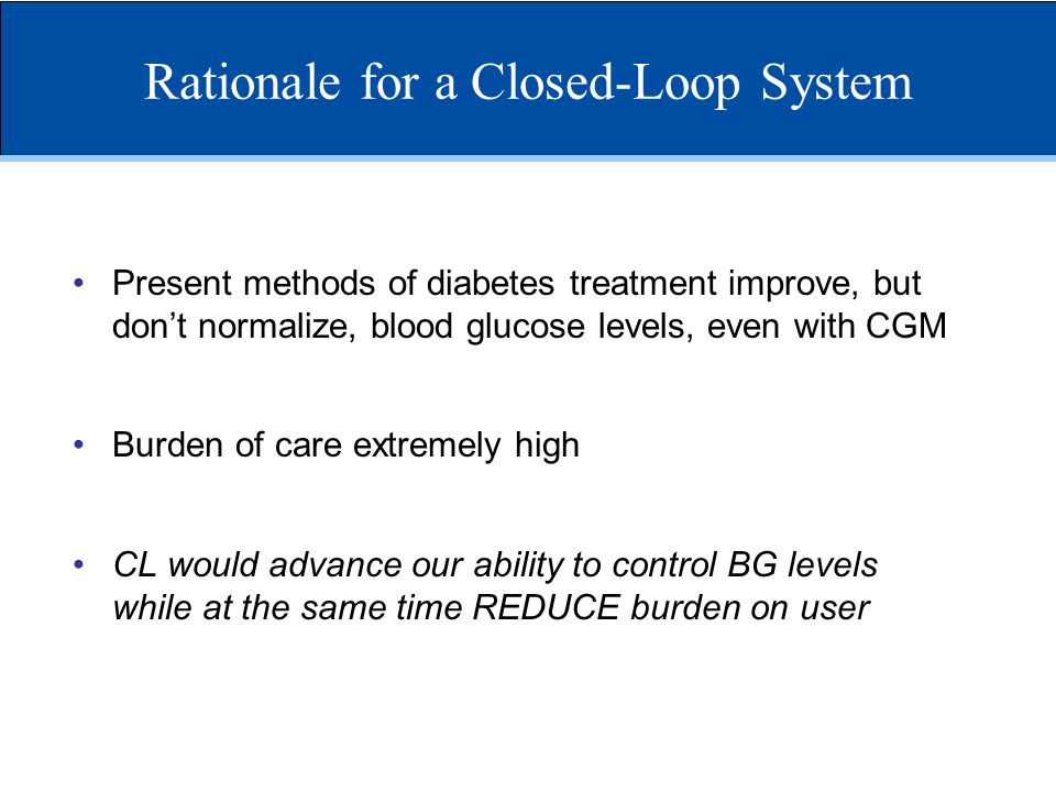 Rationale for a Closed-Loop System