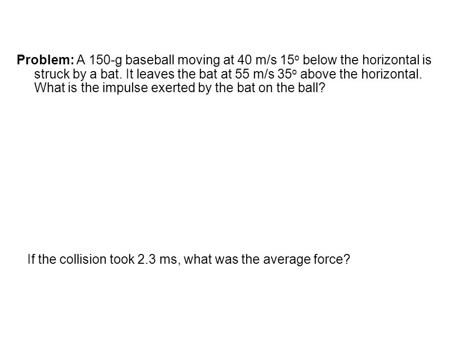 If the collision took 2.3 ms, what was the average force