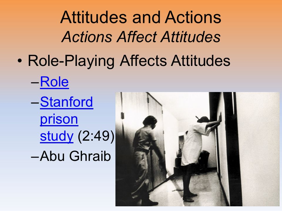 Attitudes and Actions Actions Affect Attitudes