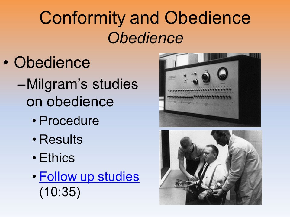 Conformity and Obedience Obedience