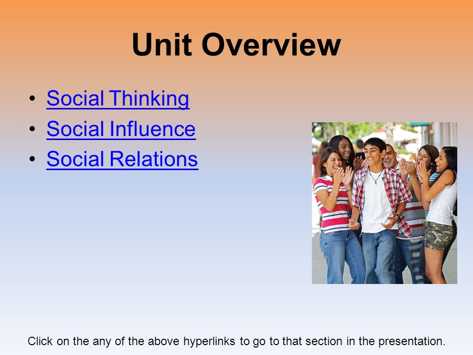 Unit Overview Social Thinking Social Influence Social Relations