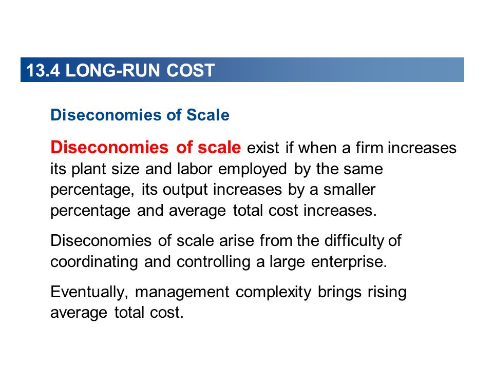 13.4 LONG-RUN COST Diseconomies of Scale.