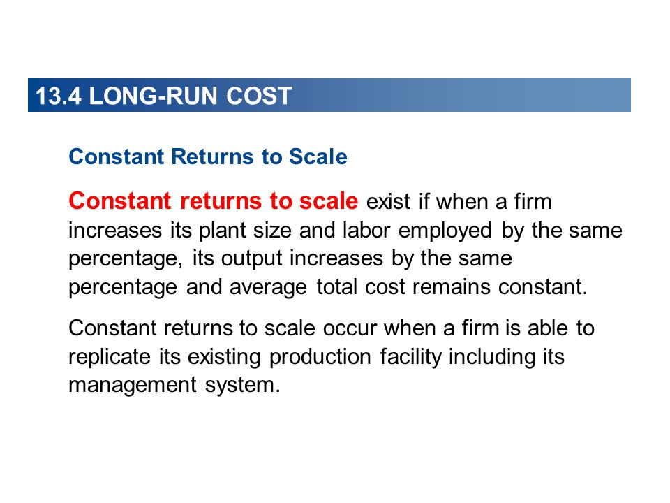 13.4 LONG-RUN COST Constant Returns to Scale.