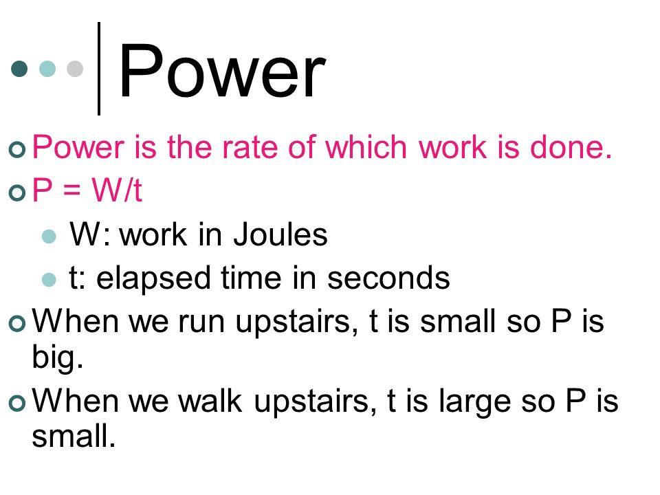 Power Power is the rate of which work is done. P = W/t