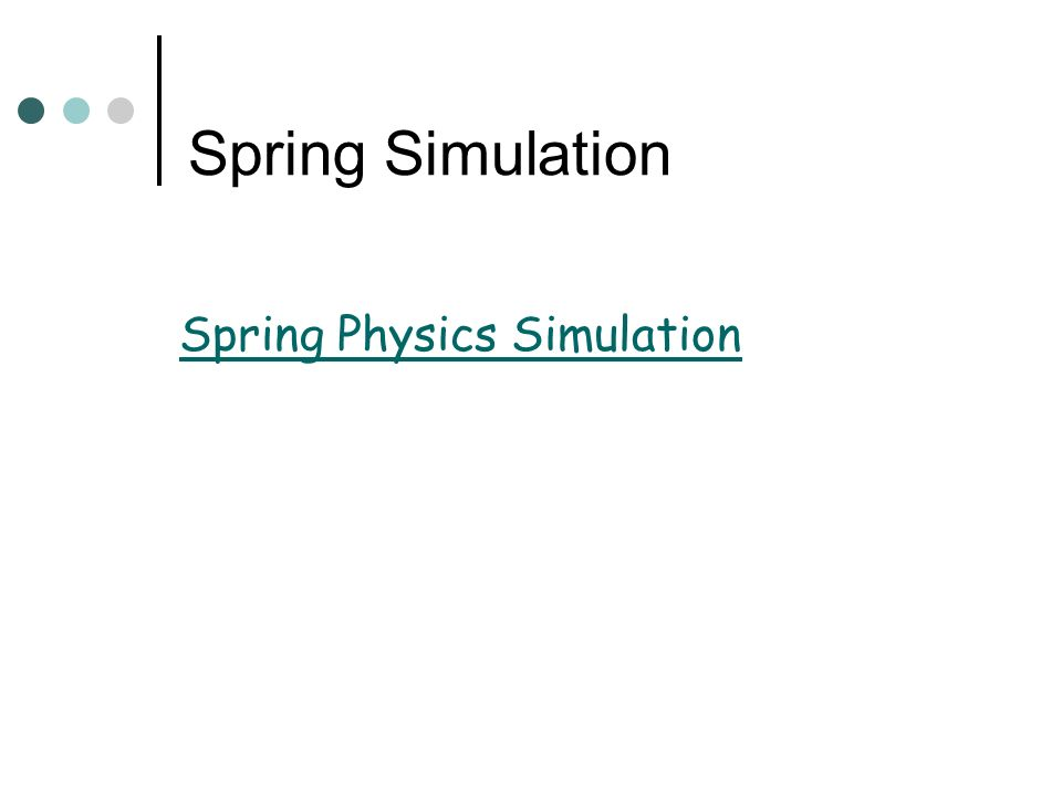 Spring Simulation Spring Physics Simulation
