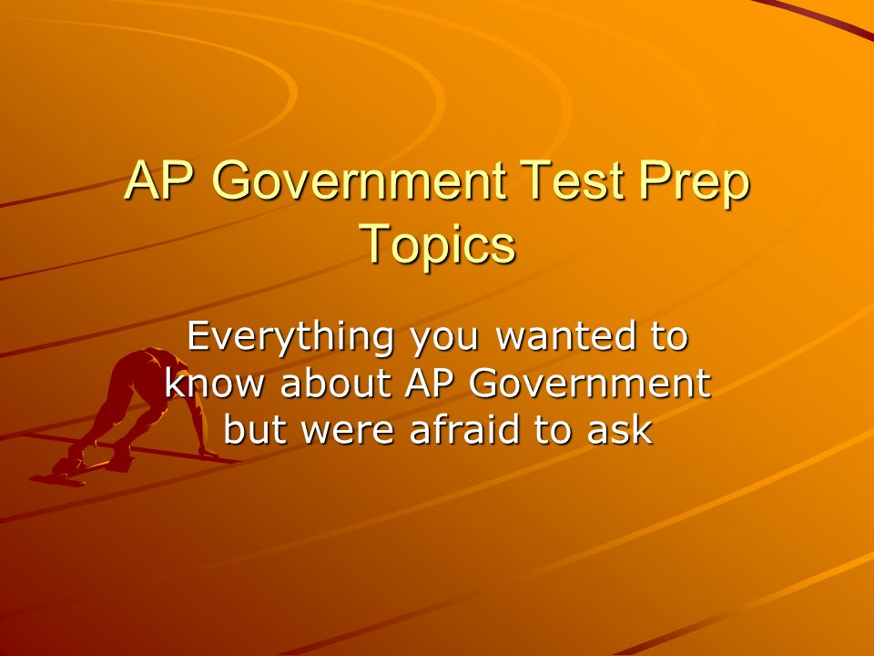 AP Government Test Prep Topics