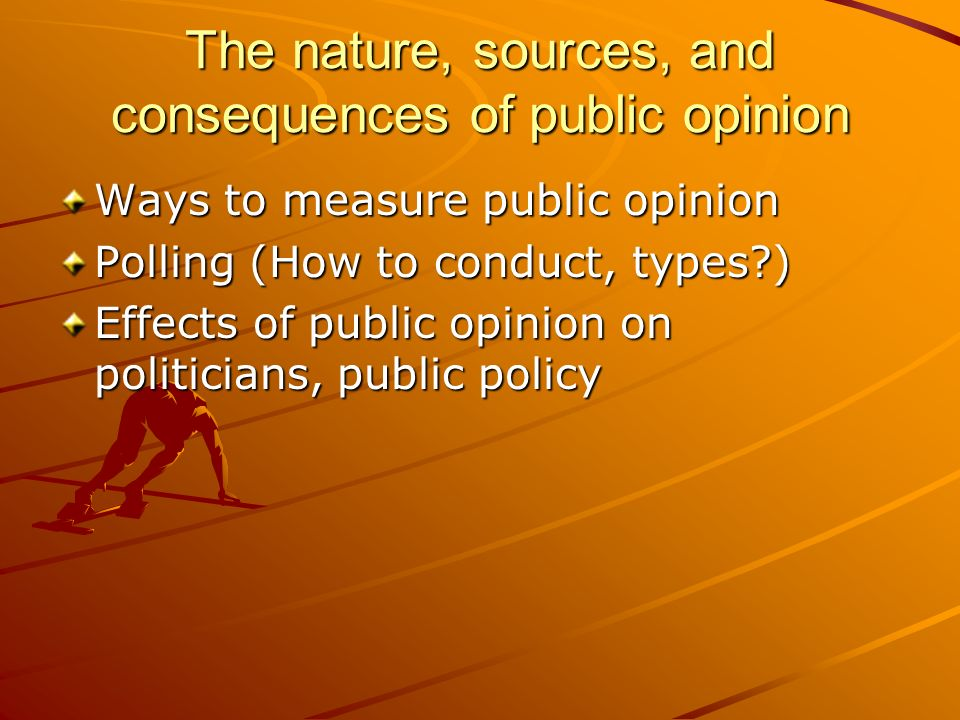 The nature, sources, and consequences of public opinion