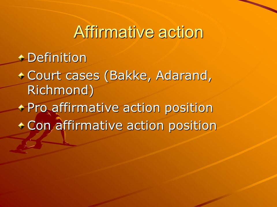 Affirmative action Definition Court cases (Bakke, Adarand, Richmond)