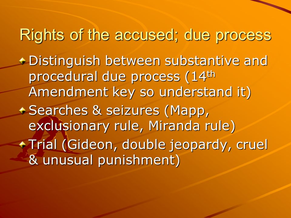 Rights of the accused; due process