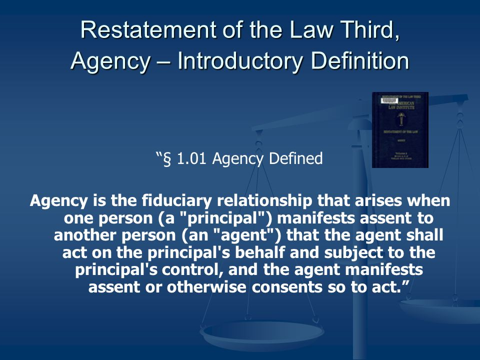 Restatement of the Law Third, Agency – Introductory Definition
