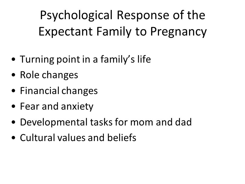 Psychological Response of the Expectant Family to Pregnancy