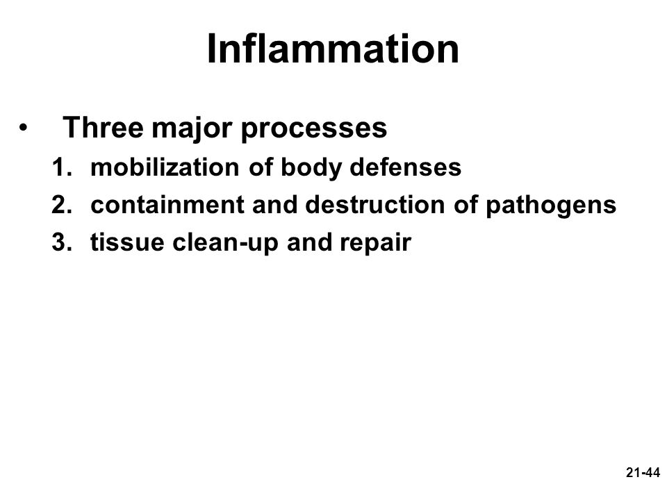 Inflammation Three major processes mobilization of body defenses