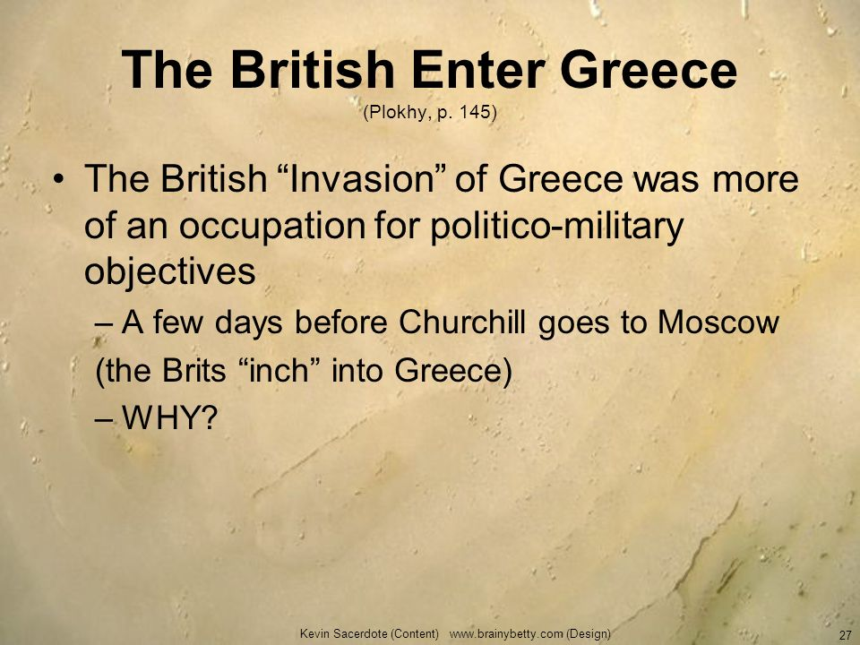 The British Enter Greece (Plokhy, p. 145)