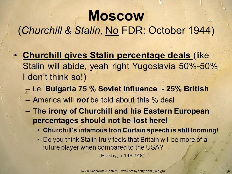 Moscow (Churchill & Stalin, No FDR: October 1944)