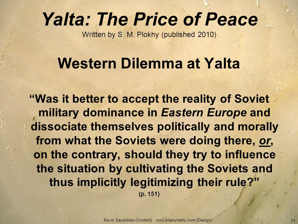 Yalta: The Price of Peace Written by S. M. Plokhy (published 2010)