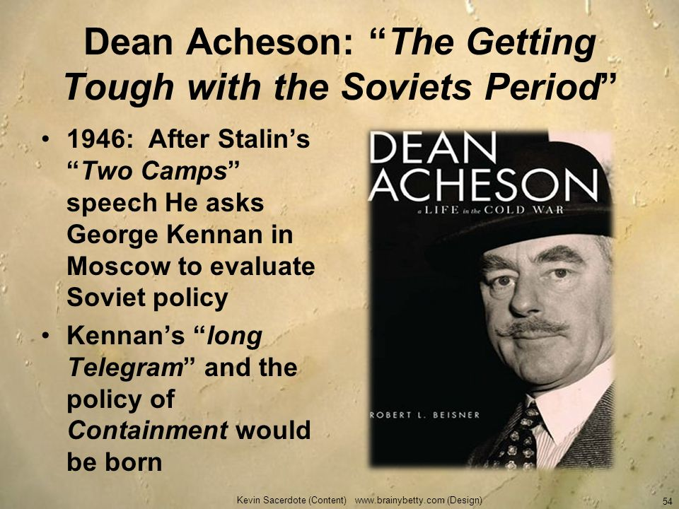 Dean Acheson: The Getting Tough with the Soviets Period