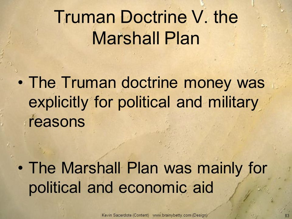 Truman Doctrine V. the Marshall Plan
