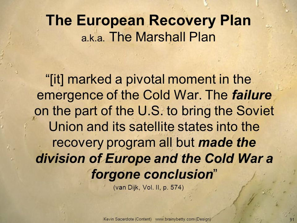 The European Recovery Plan a.k.a. The Marshall Plan
