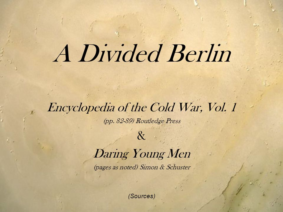 A Divided Berlin Encyclopedia of the Cold War, Vol. 1 &