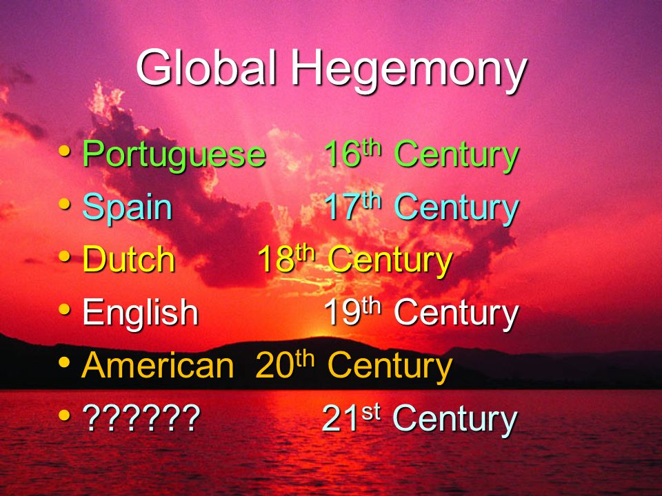 Global Hegemony Portuguese 16th Century Spain 17th Century