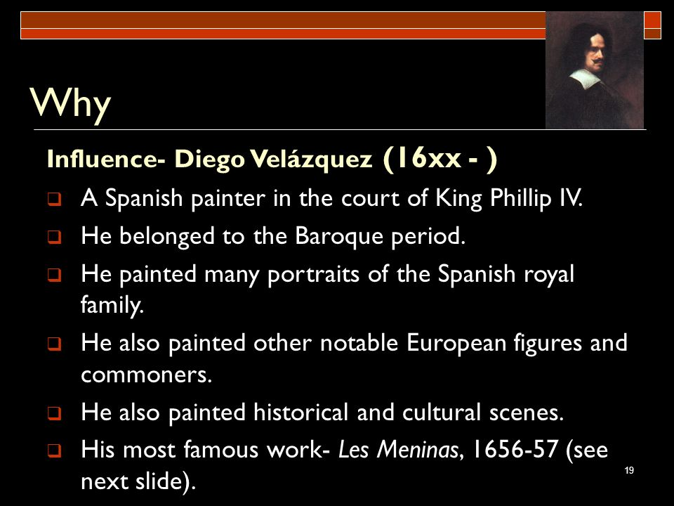 Why Influence- Diego Velázquez (16xx - )