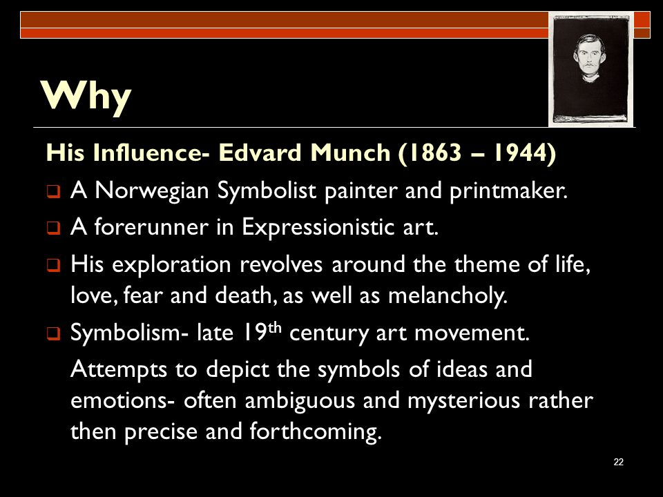 Why His Influence- Edvard Munch (1863 – 1944)