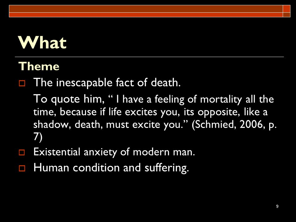 What Theme The inescapable fact of death.