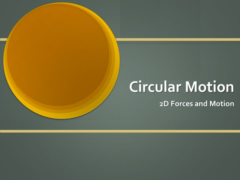 Circular Motion 2D Forces and Motion