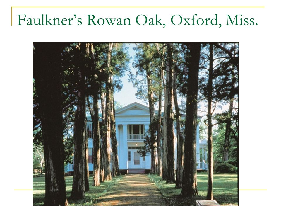 Faulkner's Rowan Oak, Oxford, Miss.