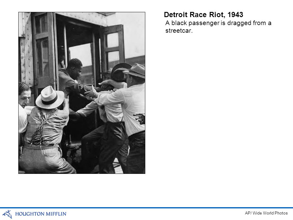 Detroit Race Riot, 1943 A black passenger is dragged from a streetcar.