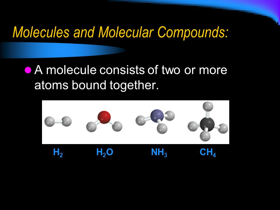Molecules and Molecular Compounds: