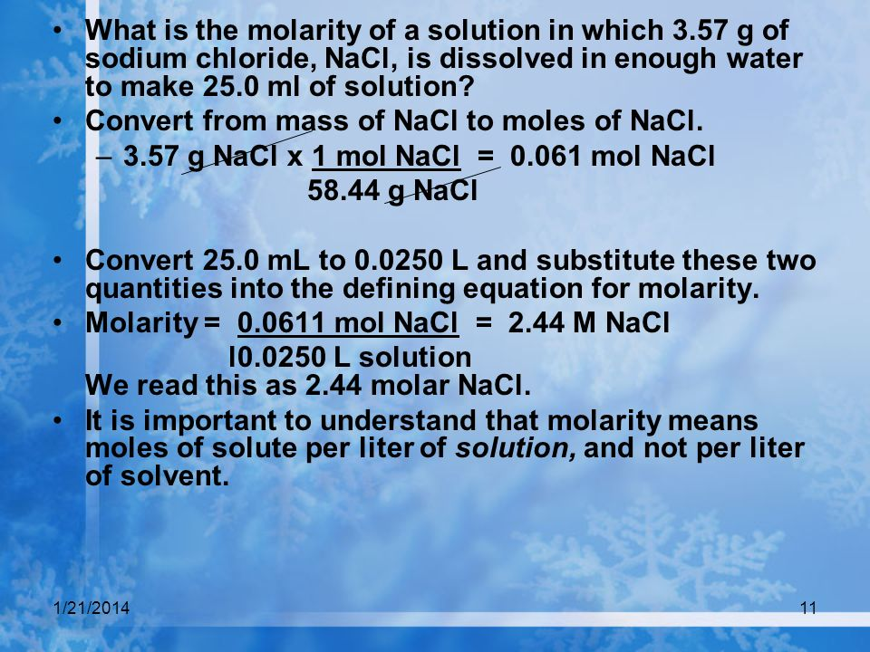 Convert from mass of NaCl to moles of NaCl.