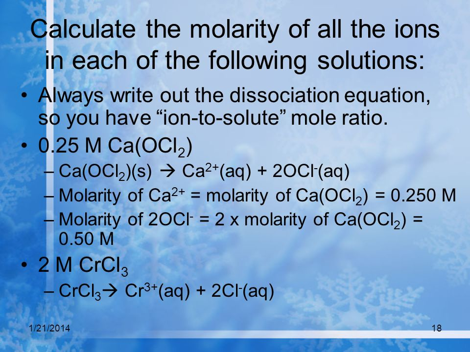 Calculate the molarity of all the ions in each of the following solutions: