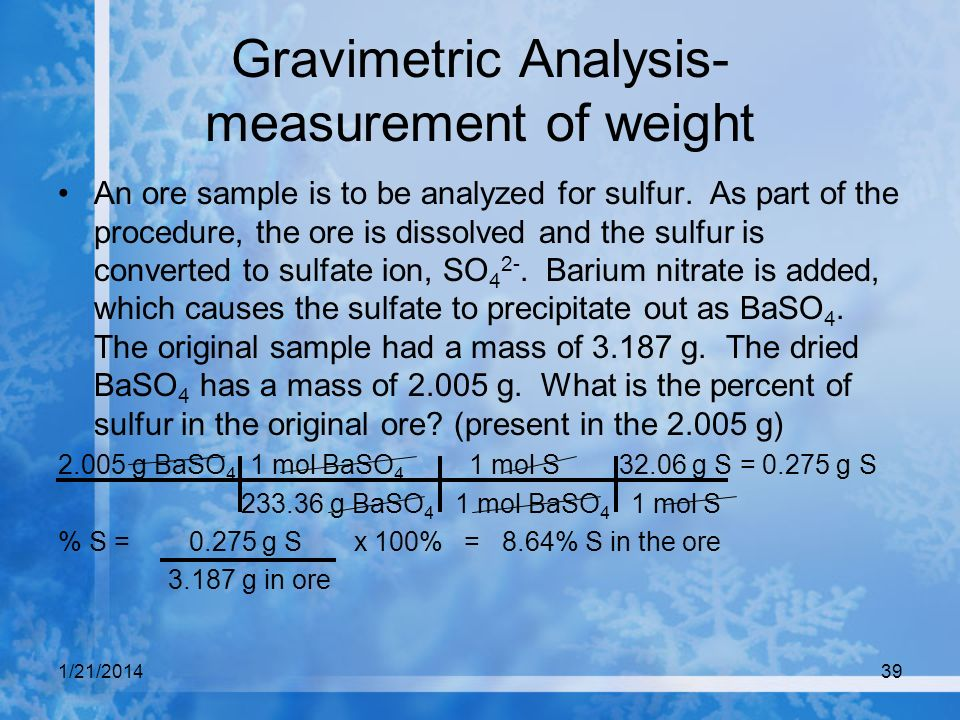 Gravimetric Analysis- measurement of weight