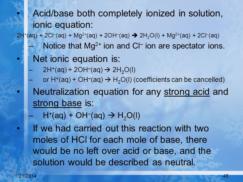 Acid/base both completely ionized in solution, ionic equation: