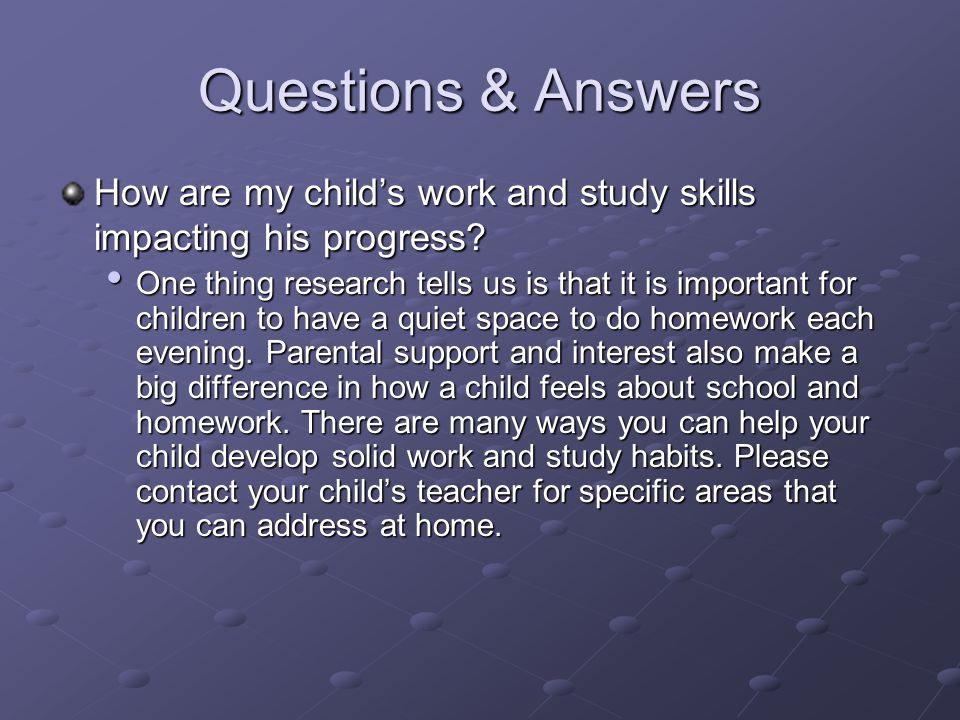 Questions & Answers How are my child's work and study skills impacting his progress