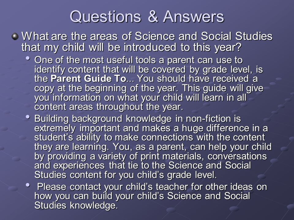Questions & Answers What are the areas of Science and Social Studies that my child will be introduced to this year