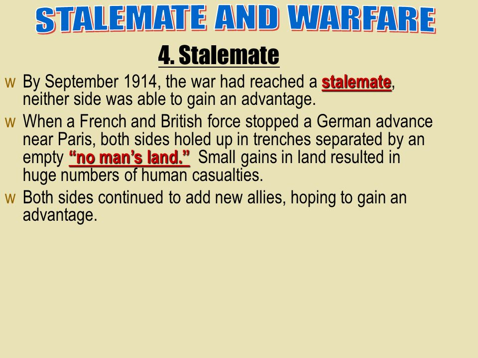 STALEMATE AND WARFARE 4. Stalemate