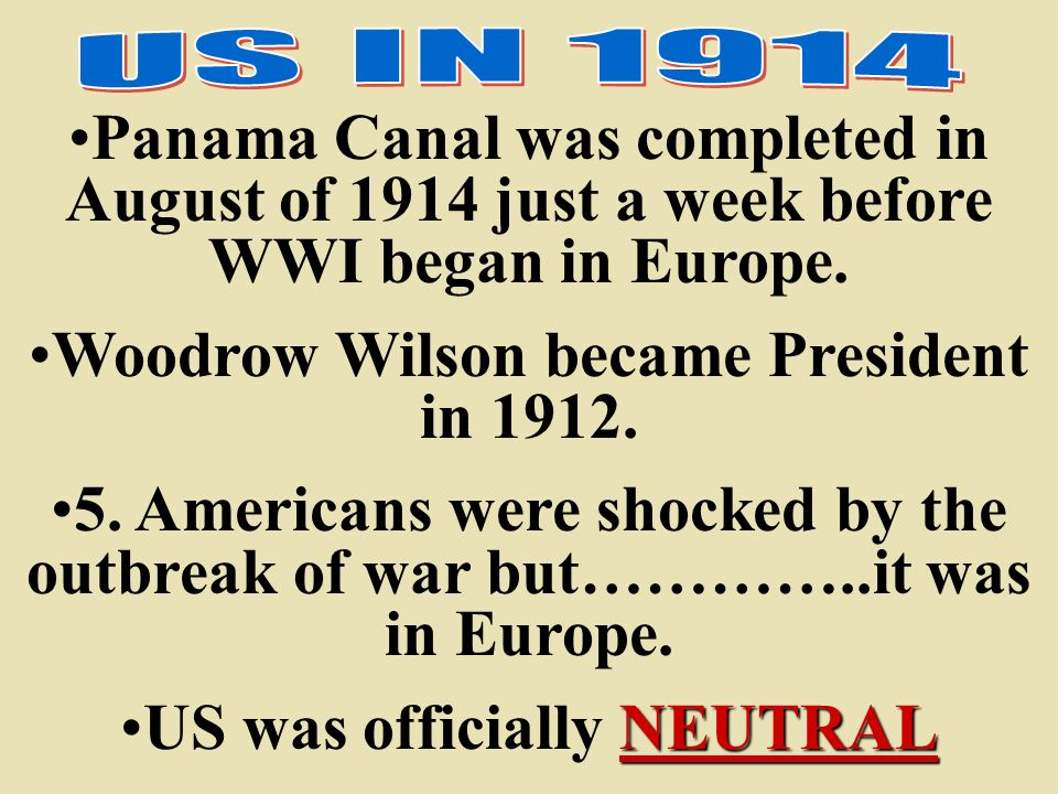 Woodrow Wilson became President in US was officially NEUTRAL