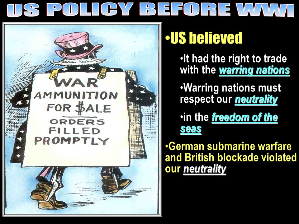 US POLICY BEFORE WWI US believed