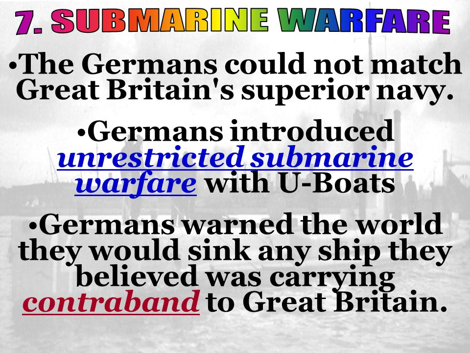 The Germans could not match Great Britain s superior navy.
