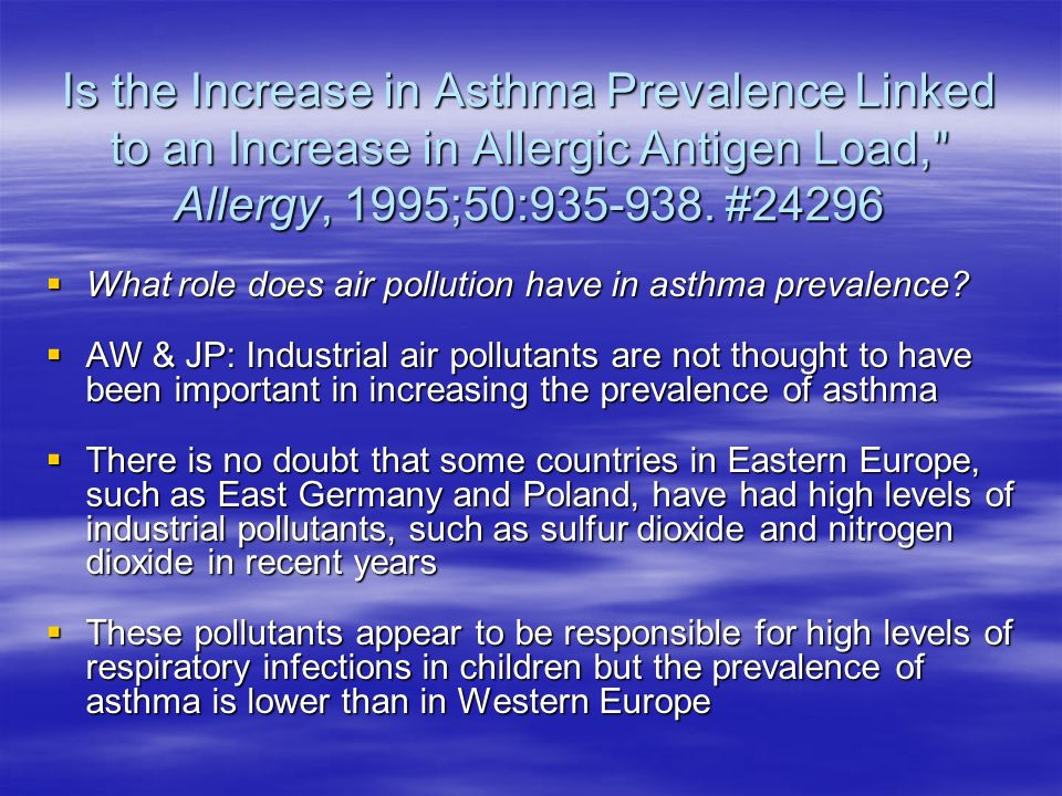 Is the Increase in Asthma Prevalence Linked to an Increase in Allergic Antigen Load, Allergy, 1995;50: #24296