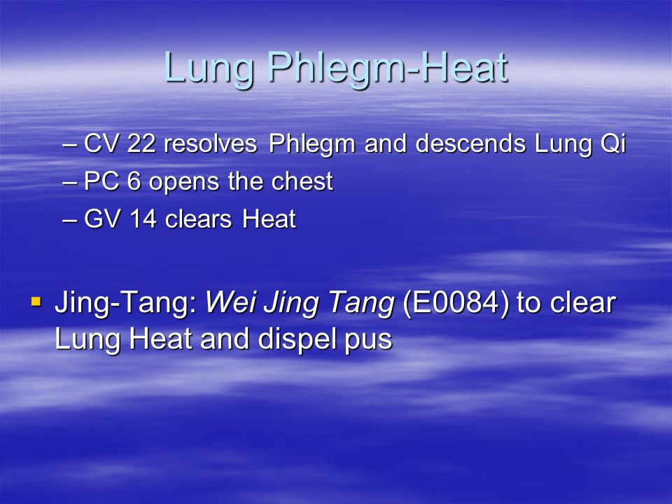 Lung Phlegm-Heat CV 22 resolves Phlegm and descends Lung Qi. PC 6 opens the chest. GV 14 clears Heat.