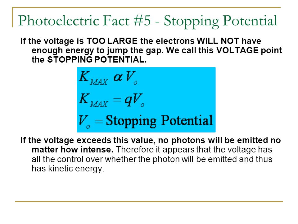 Photoelectric Fact #5 - Stopping Potential